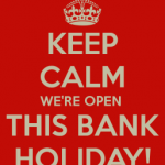 BANK HOLIDAY OPENING